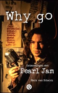 Why Go, Pearl Jam door Mark van Schaick